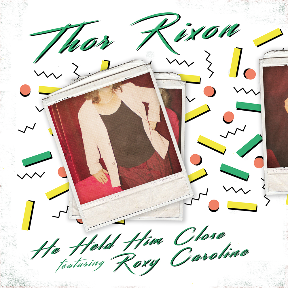 Thor Rixon-He Held Him Close