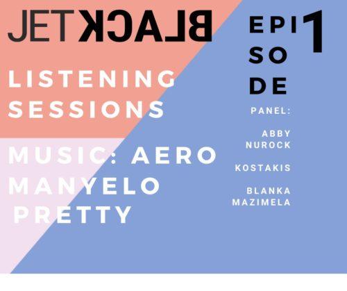 "JetBlack Listening Sessions Ep. 1: Aero Manyelo – ""Pretty"""