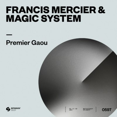 Francis Mercier & Magic System – Premier Gaou SPINNIN' DEEP [ Campaign ]