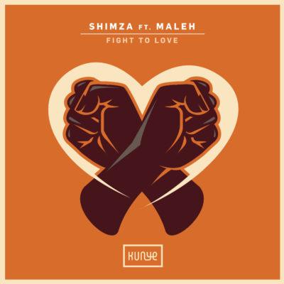 Shimza – Fight to Love feat. Maleh